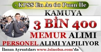 KPSS En Az 60 Puan İle Kamuya 3 Bin 400 Memur Alımı, Personel Alımı Yapılıyor!