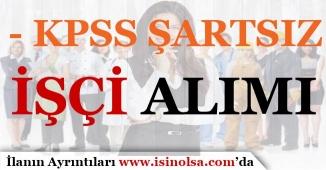 KPSS Şartsız İşçi Alımı İçin Yeni İlan Yayınlandı