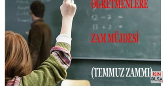 Öğretmenlere Müjde Temmuz Zammı Geliyor