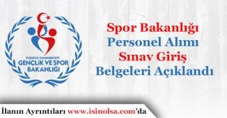 Spor Bakanlığı Personel Alımı Sınav Giriş Belgeleri Açıklandı
