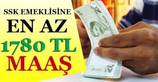 SSK Emeklisi En Az 1780 Lira Maaş Alacak