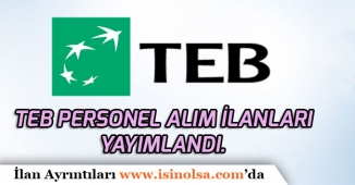 Türkiye Ekonomi Bankası TEB Bankacı Personel Alımı Yapacak!