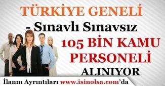 Türkiye Geneli Sınavlı Sınavsız 105 Bini Aşkın Kamu Personeli Alınıyor