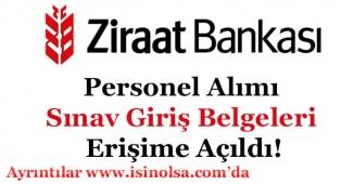 Ziraat Bankası Personel Alımı Sınav Giriş Belgeleri Erişime Açıldı!