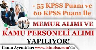 55 KPSS ve 60 KPSS Puanı İle Memur Alımı ve Kamu Personeli Alımı Yapılıyor!