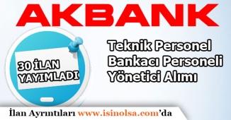 Akbank Çok Sayıda Bankacı Personel Alımı Yapacak! 30 Farklı İlan Yayımlandı
