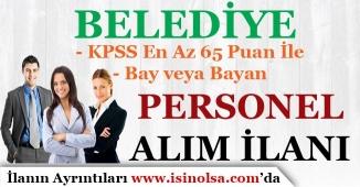 Belediye KPSS En Az 65 Puan İle Bay Bayan Personel Alım İlanı Yayımladı