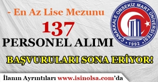 Çanakkale Onsekiz Mart Üniversitesi 137 Personel Alımı Sona Seriyor!