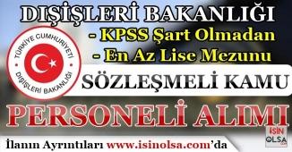 Dışişleri Bakanlığı KPSS'siz Memur Alımı Gerçekleştiriyor