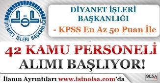 Diyanet İşleri Başkanlığı KPSS En Az 50 Puan İle Kamu Personeli Alımı Başlıyor!