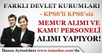 Farklı Devlet Kurumları Memur Alımı ve Kamu Personeli Alımı Yapıyor! KPSS'li KPSS'siz