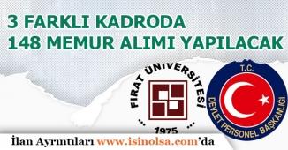 Fırat Üniversitesine 3 Farklı Kadroda 148 Personel Alımı Yapılacak!