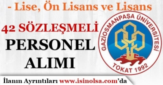 Gaziosmanpaşa Üniversitesi 42 Sözleşmeli Personel Alım İlanı