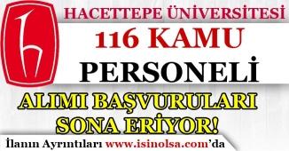 Hacettepe Üniversitesi 116 Kamu Personeli Alımı Başvuruları Sona Eriyor!
