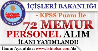 İçişleri Bakanlığı KPSS Puanı İle 72 Memur Personel Alım İlanı Yayımladı!