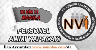 İçişleri Bakanlığı NVİ 8 Unvanda 10 Bin Tl Maaşla Memur Alımı!