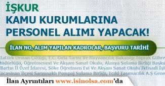 İŞKUR Türkiye Geneli İşçi, Memur Personel Alımı Yapıyor! Kurumlar, İlan No ve Pozisyonlar!