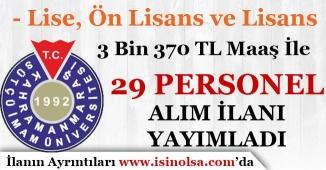 Kahramanmaraş Sütçü İmam Üniversitesi 29 Personel Alım İlanı Yayımladı (3 Bin 370 TL Maaş )