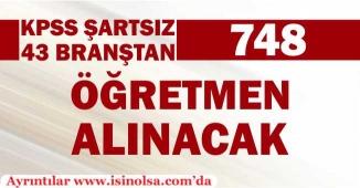 KPSS Şartsız 43 Alandan 748 Öğretmen Alınacak