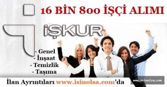 Türkiye Geneli 16 Bin 800 Beden İşçisi Alınıyor ( Genel, İnşaat, Temizlik ve Taşıma )