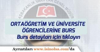 Vakıflar Genel Müdürlüğü Ortaöğretim ve Üniversite Öğrencilerine Burs Verecek!