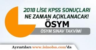 2018 Lise KPSS Sınav Sonuçlarının Açıklanması Bekleniyor! ÖSYM Sınav Takvimi!
