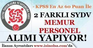 2 SYDV İçin Yeni Memur Personel Alım İlanı Yayımlandı! KPSS En Az 60 Puan İle