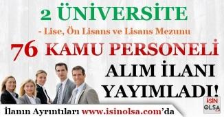2 Üniversite 76 Sözleşmeli Personel Alımı DPB'de Yayımlandı! Lise, Ön Lisans ve Lisans