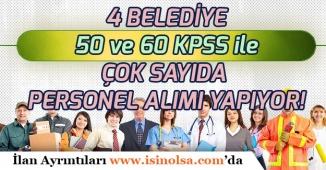 4 Belediye KPSS'den 50 ve 60 Puan ile Çok Sayıda Memur Personel Alımı Yapacak!