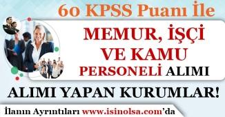 60 KPSS Puanı İle Memur, İşçi ve Kamu Personeli Alımı Yapan Kamu Kurumları!