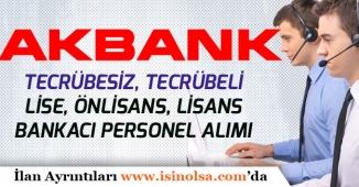 Akbank Türkiye Genelinde Tecrübesiz Tecrübeli Personel Alımları Yapacak!