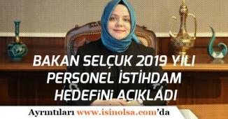 Çalışma Bakanı Selçuk 2019 Yılında Ne Kadar Personel İstihdam Edileceğini Açıkladı!