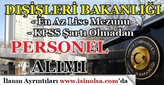 Dışişleri Bakanlığı KPSS'siz Personel Alıyor! 2 Farklı Ülkede