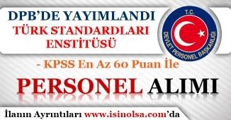 DPB!de Yayımlandı! Türk Standartları KPSS 60 Puan İle Kamu Personeli Alıyor!