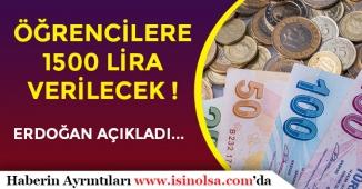 Erdoğan Açıkladı: Öğrencilere 1500 Lira Verilecek!