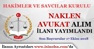 Hakimler ve Savcılar Kurulu KPSS'siz Naklen Avukat Alım İlanı Yayımlandı!