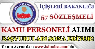 İçişleri Bakanlığı Sözleşmeli 57 Kamu Personeli Alımı Başvuruları Bitiyor