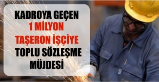 Kadroya Geçen Taşeron İşçilere Toplu Sözleşme Müjdesi
