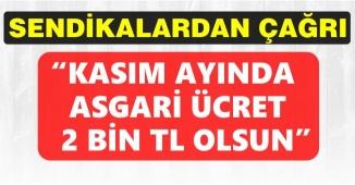 """Sendikalardan Asgari Ücrete Zam Çağrısı: """"Kasım'da Asgari Ücret 2 bin TL Olsun!"""""""