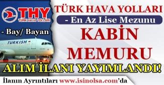 THY ( Türk Hava Yolları ) Kabin Memuru Alım İlanı Yayımladı! Bay/Bayan