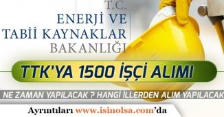 TTK'ya 1500 İşçi Alımı Ne Zaman Yapılacak! Son Gelişmeler!