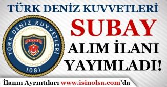 Türk Deniz Kuvvetleri ( DKK ) Subay Alım İlanı Yayımladı!