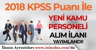 2018 KPSS Puanı İle Yeni Kamu Personeli Alım İlanı Yayımlandı! Bay/Bayan