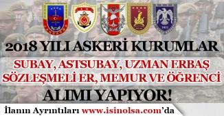2018 Yılı Askeri Kurumlar ( MSB ) Subay, Astsubay, Uzman Erbaş, Sözleşmeli Er, Öğrenci ve Memur Alıyor