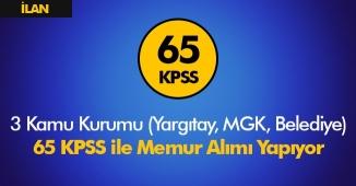 3 Kamu Kurumu ( Yargıtay, MGK ve Belediye ) 65 KPSS İle Memur Alımı Başlıyor!