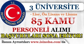 3 Üniversite 85 Kamu Personeli Alımı İçin Başvurular Sona Eriyor