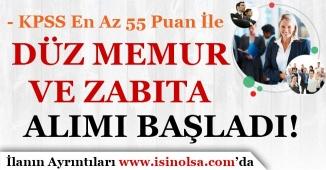 55 KPSS Puanı İle Düz Memur Alımı ve Zabıta Alımı Başladı!