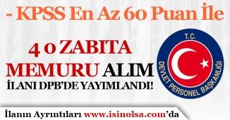 60 KPSS Puanı İle 40 Zabıta Memuru Alım İlanı DPB'de Yayımlandı!