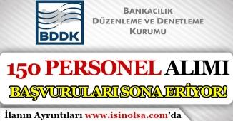 BDDK 150 Kamu Personeli Alımında Başvurularda Son Gün!