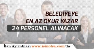 Belediyeye İŞKUR Üzerinden 24 Personel Alınacak! En Az Okur Yazar Olma Şartıyla!